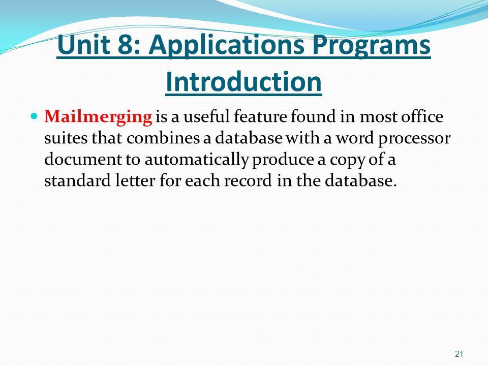 Mailmerging is a useful feature found in most office suites that combines a database with a word processor document to automatically produce a copy of