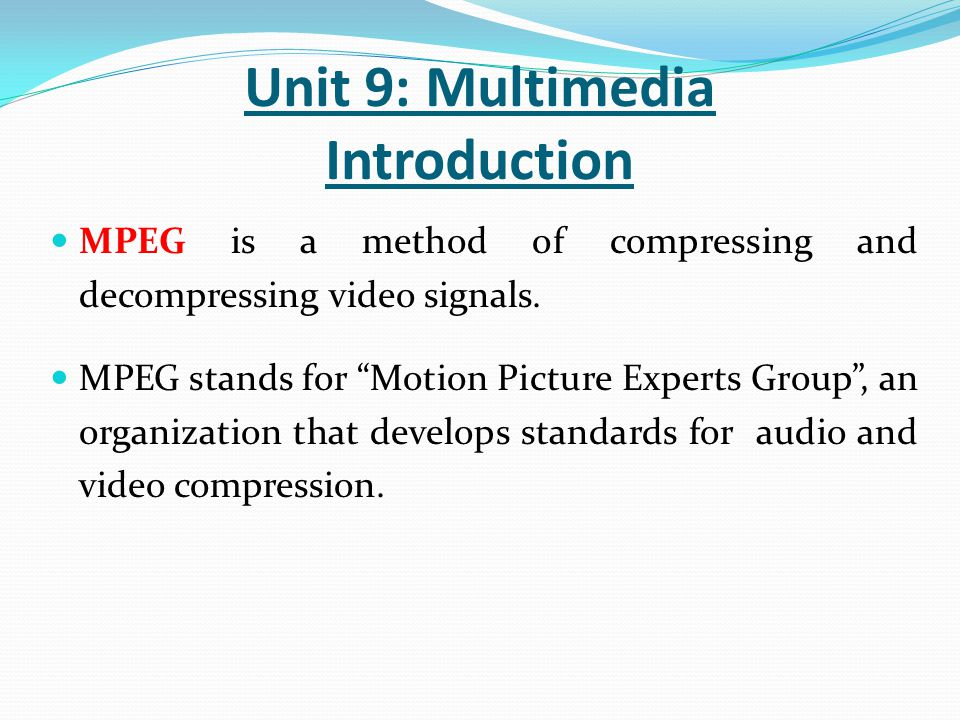 MPEG is a method of compressing and decompressing video signals.