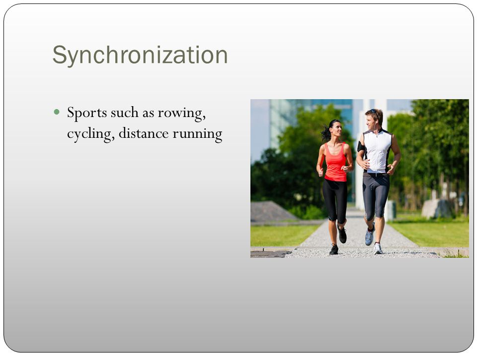 Sports such as rowing, cycling, distance running