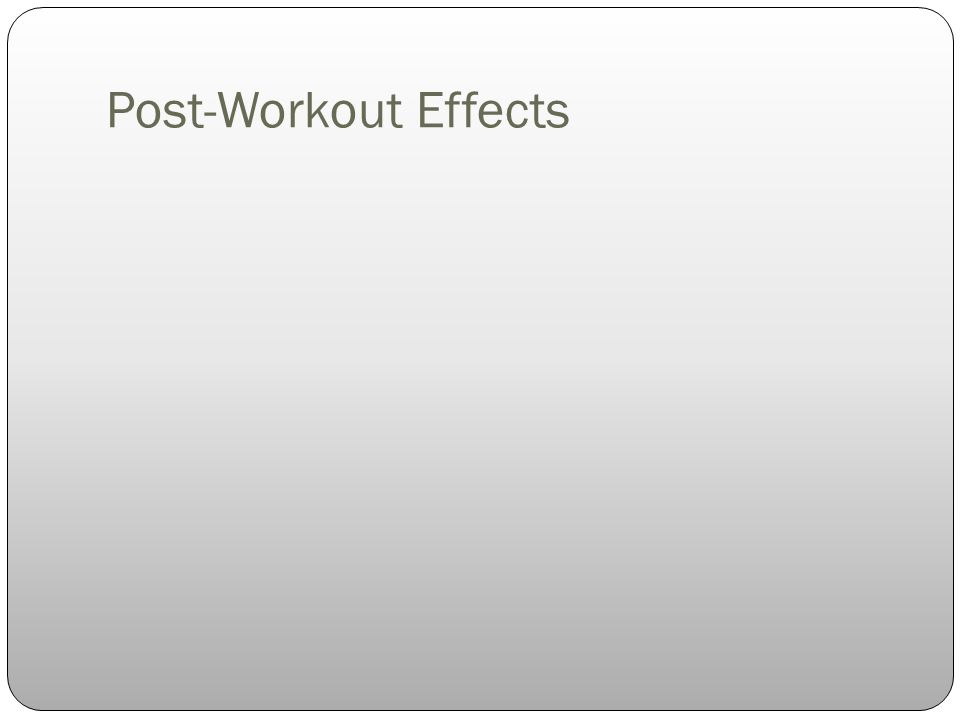 Post-Workout Effects