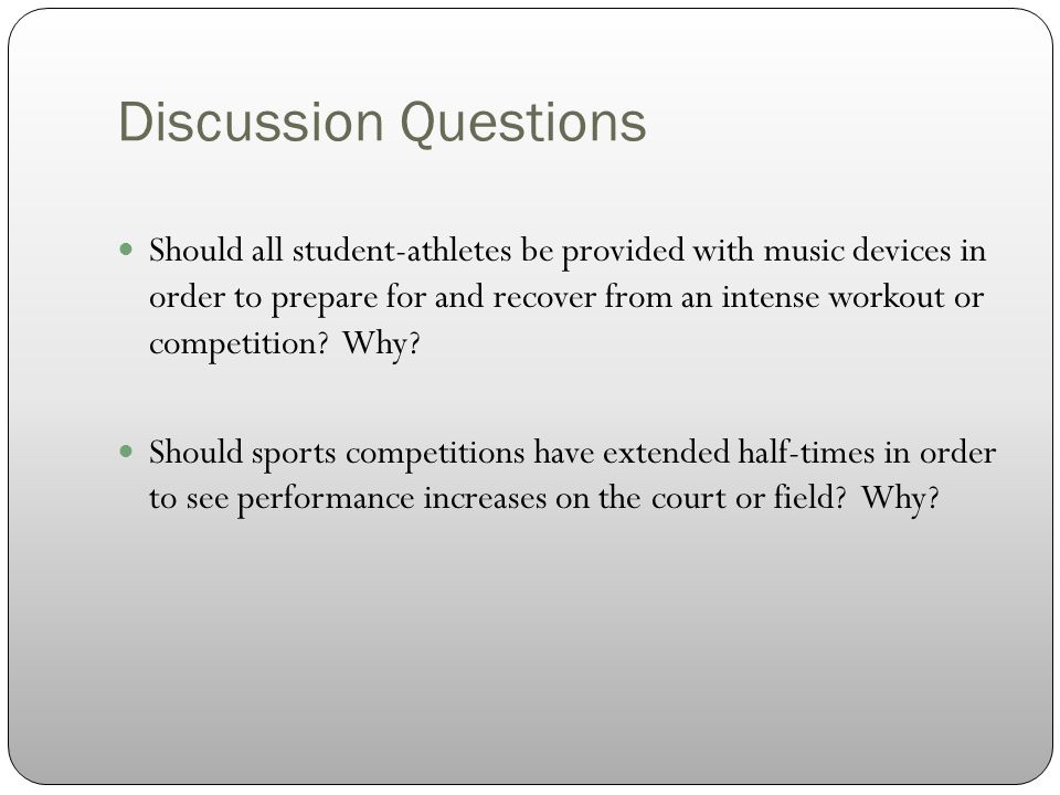 Should all student-athletes be provided with music devices in order to prepare for and recover from an intense workout or competition.