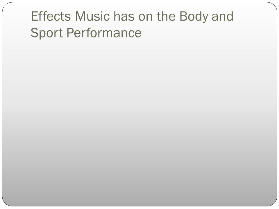 Effects Music has on the Body and Sport Performance