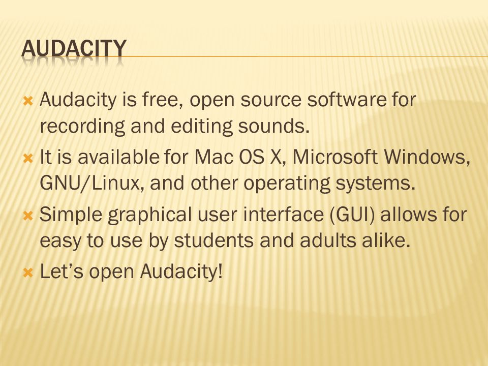  Audacity is free, open source software for recording and editing sounds.