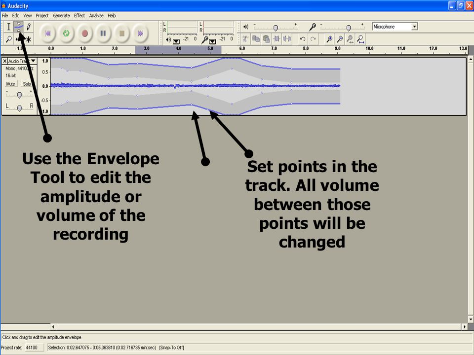 Use the Envelope Tool to edit the amplitude or volume of the recording Set points in the track.