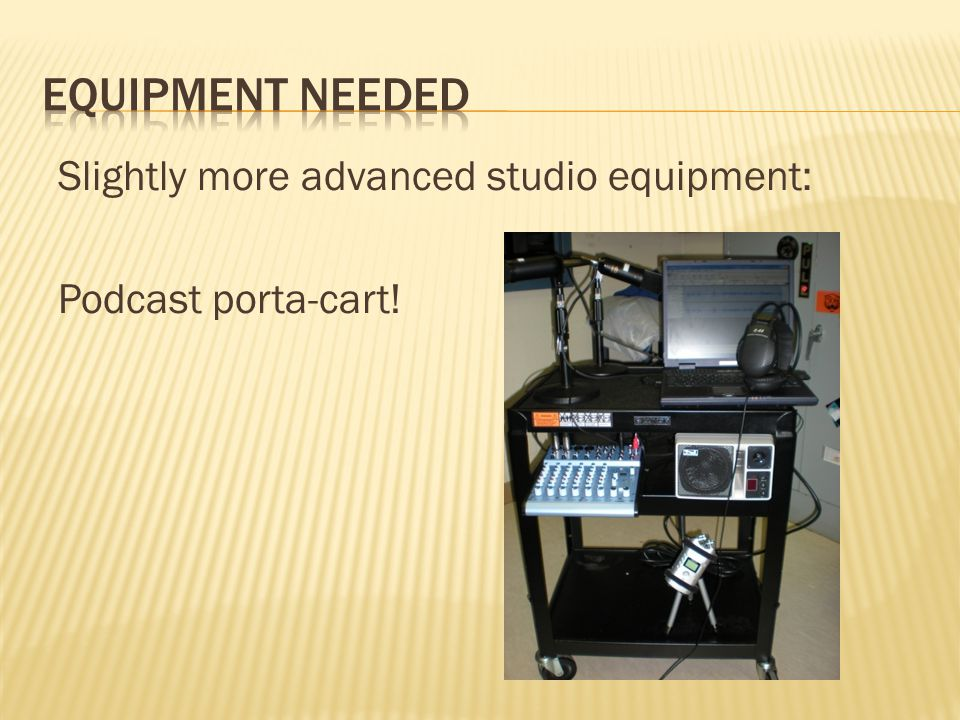 Slightly more advanced studio equipment: Podcast porta-cart!