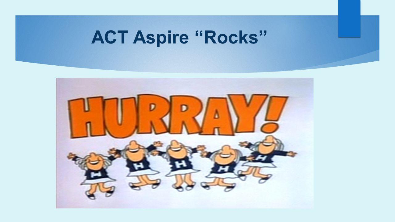 "ACT Aspire ""Rocks"""