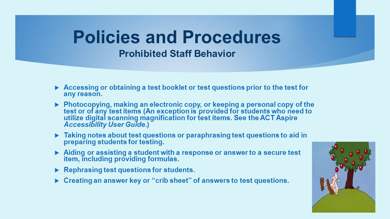 Policies and Procedures Prohibited Staff Behavior  Accessing or obtaining a test booklet or test questions prior to the test for any reason.  Photoc