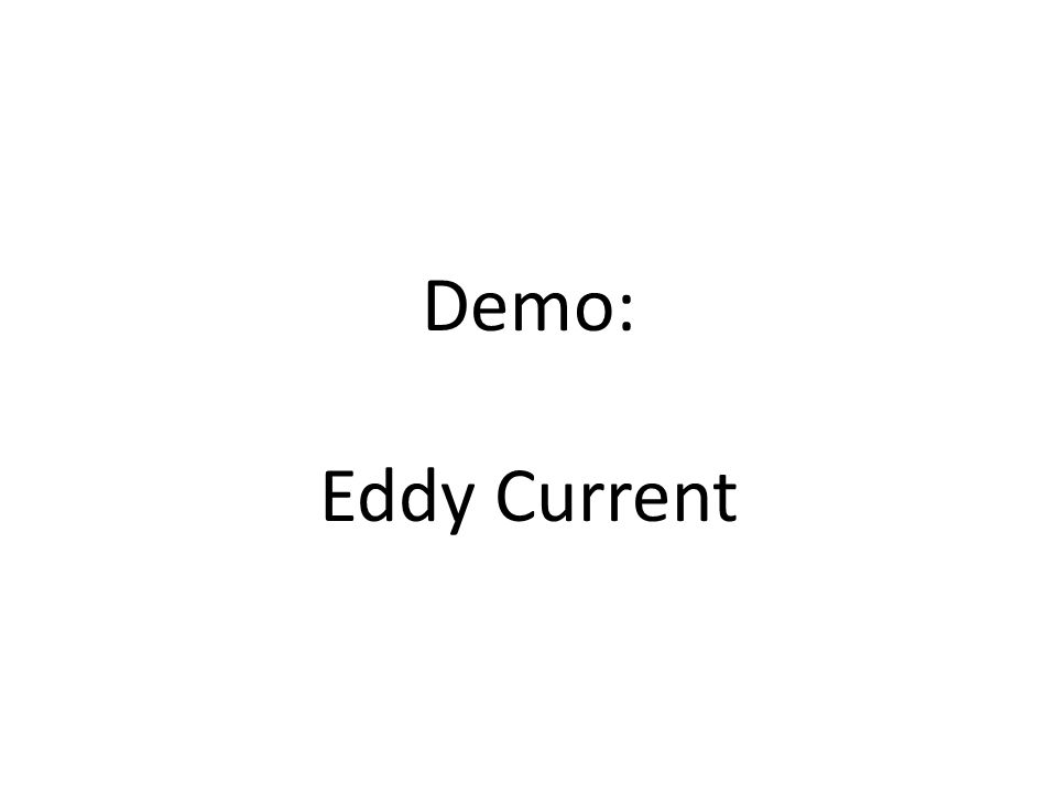 Demo: Eddy Current