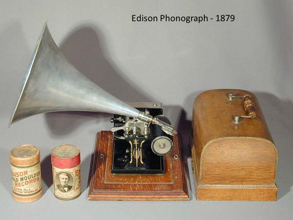 Edison Phonograph - 1879