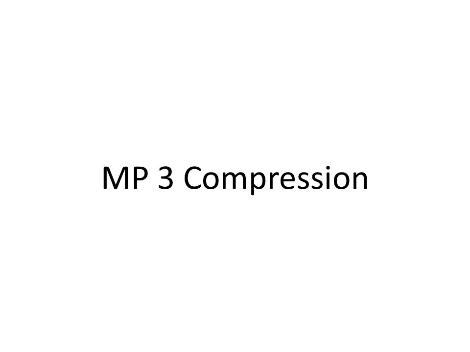 MP 3 Compression