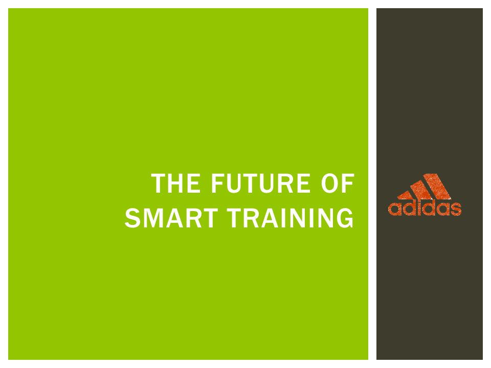 THE FUTURE OF SMART TRAINING