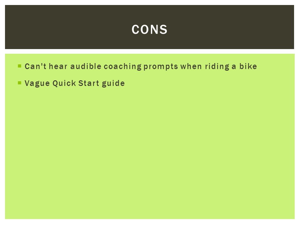  Can t hear audible coaching prompts when riding a bike  Vague Quick Start guide CONS