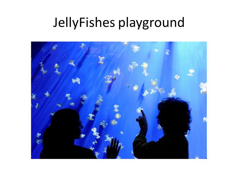 JellyFishes playground
