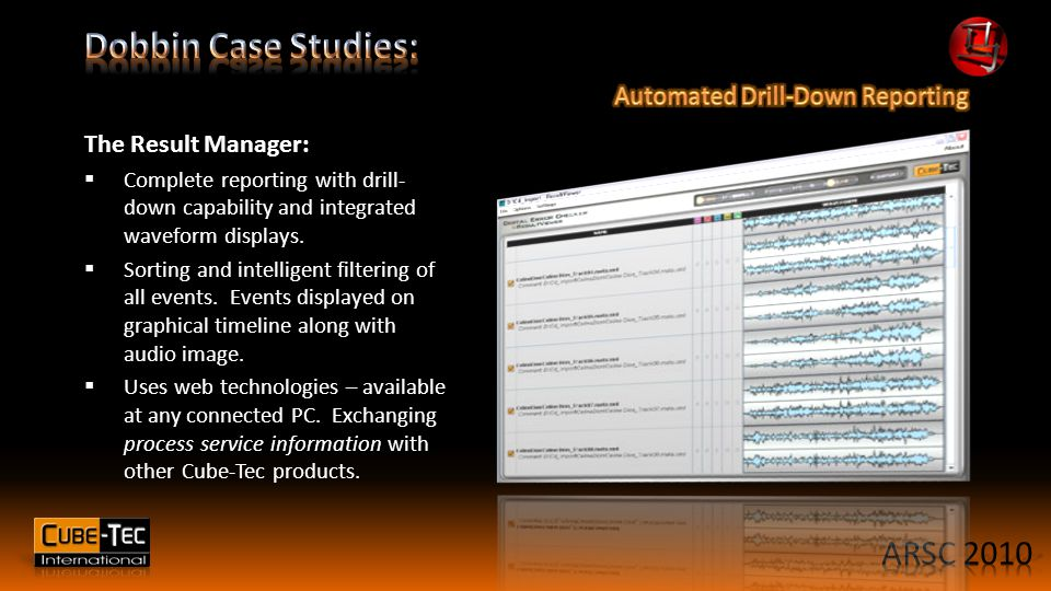 The Result Manager:  Complete reporting with drill- down capability and integrated waveform displays.