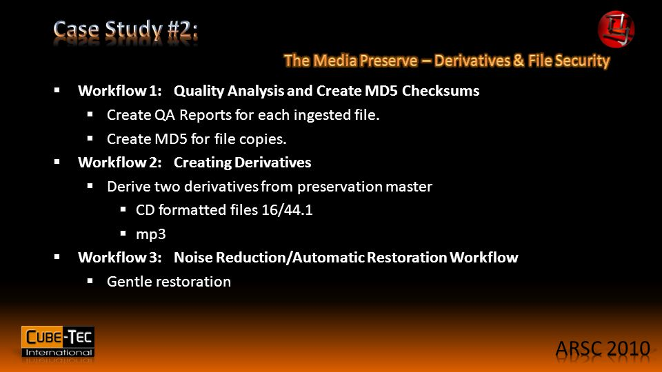  Workflow 1: Quality Analysis and Create MD5 Checksums  Create QA Reports for each ingested file.