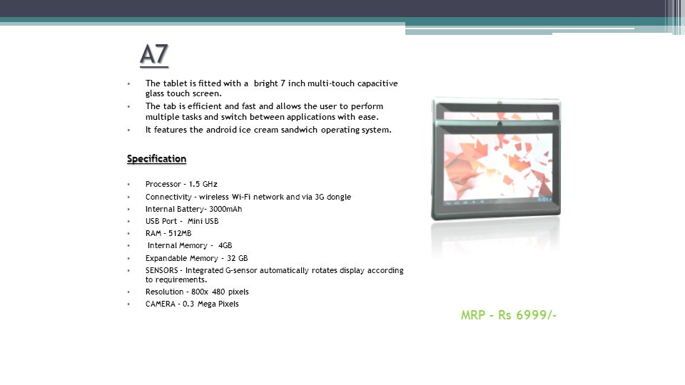 A-707 The tablet is fitted with a bright 7 inch multi-touch capacitive glass touch screen.