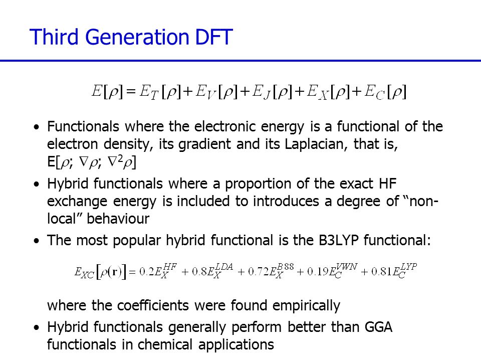 Fourth Generation DFT Meta-hybrid functionals Double hybrid functionals Extensively parametrised functionals….