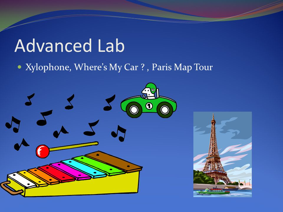 Advanced Lab Xylophone, Where's My Car , Paris Map Tour
