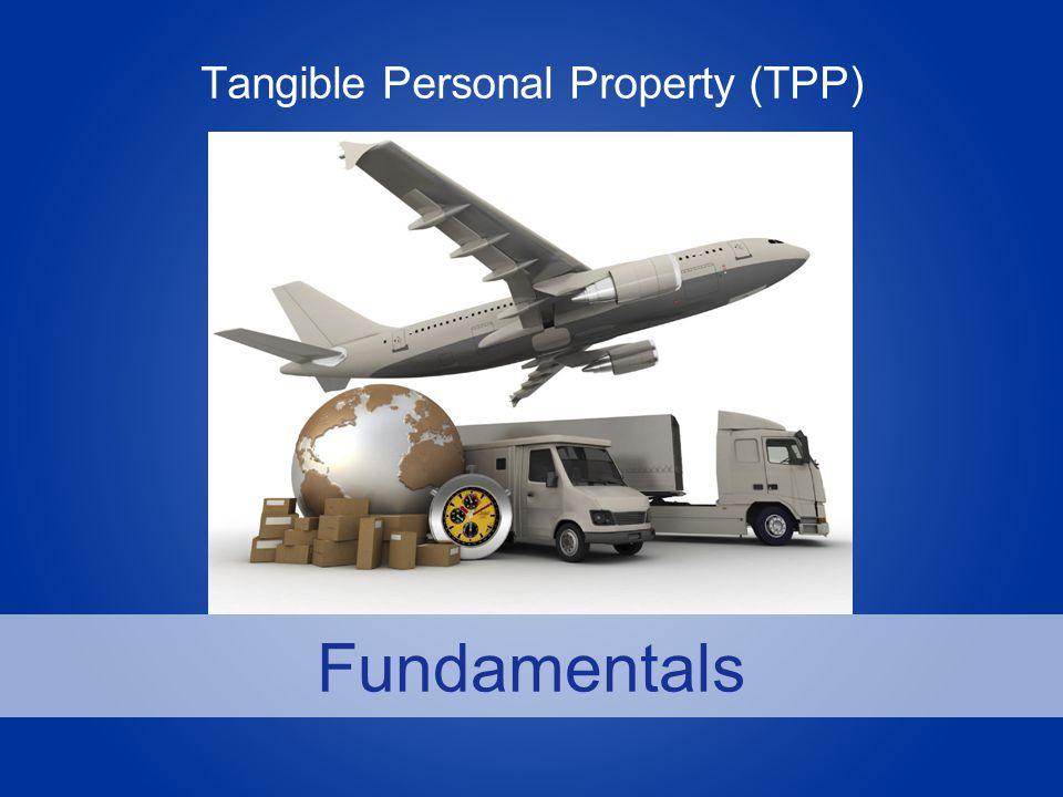 Fundamentals Tangible Personal Property (TPP)