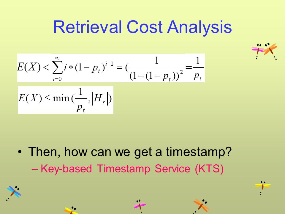 Retrieval Cost Analysis Then, how can we get a timestamp? –Key-based Timestamp Service (KTS)
