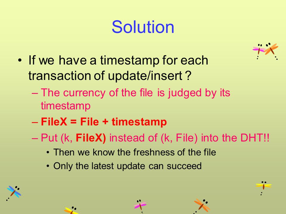 Solution If we have a timestamp for each transaction of update/insert .