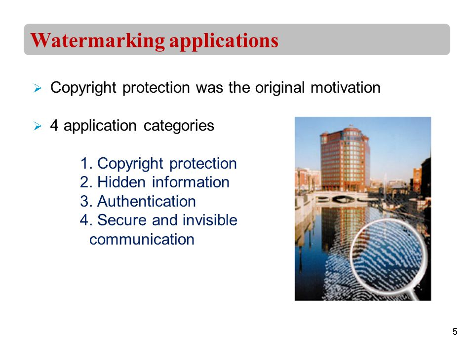 5  Copyright protection was the original motivation  4 application categories 1.