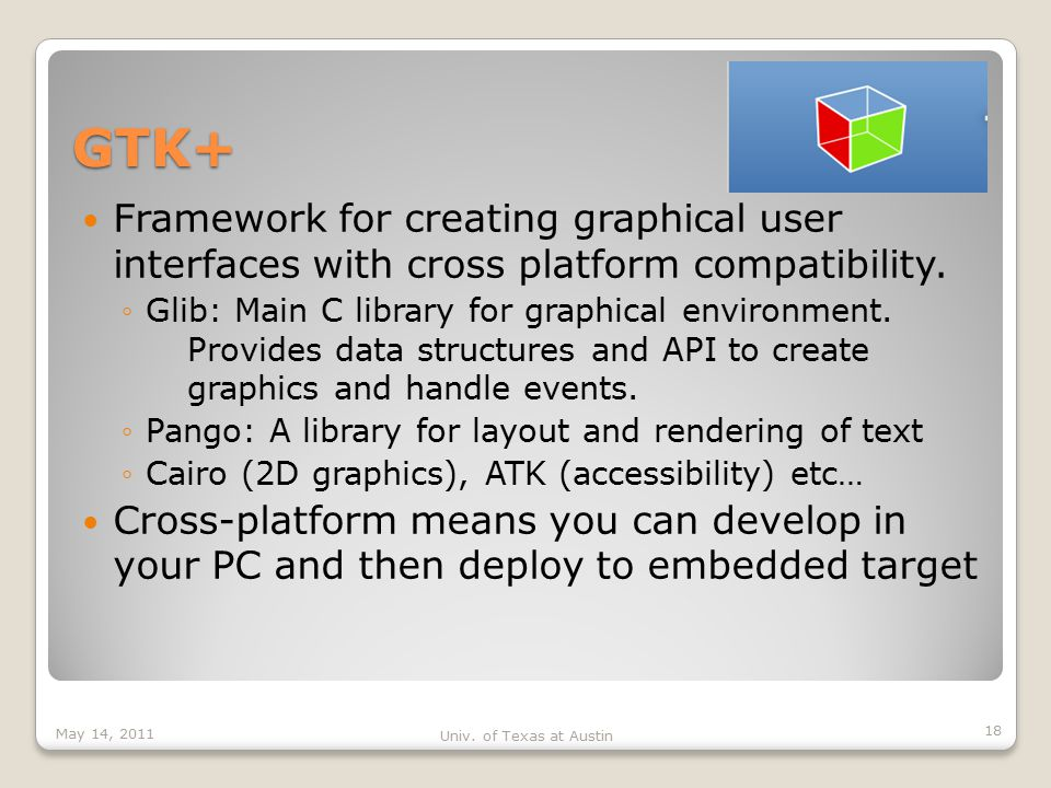 GTK+ Framework for creating graphical user interfaces with cross platform compatibility.