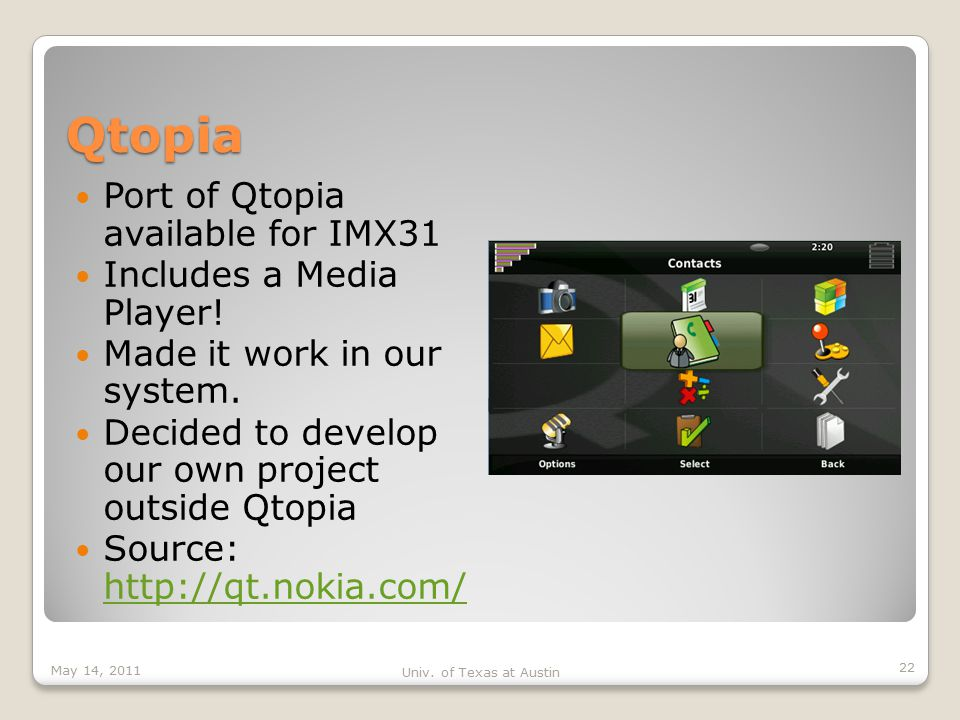 Qtopia Port of Qtopia available for IMX31 Includes a Media Player.