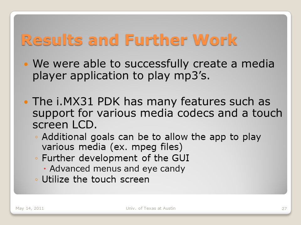 Results and Further Work We were able to successfully create a media player application to play mp3's.