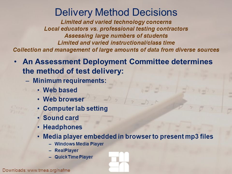 Delivery Method Decisions Limited and varied technology concerns Local educators vs.