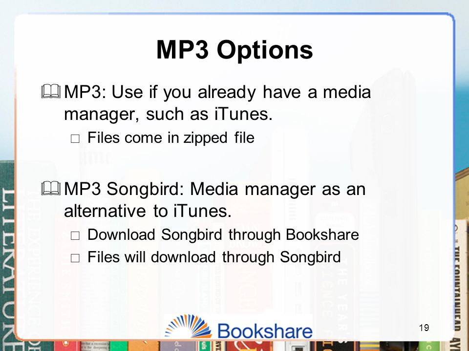 MP3 Options  MP3: Use if you already have a media manager, such as iTunes.