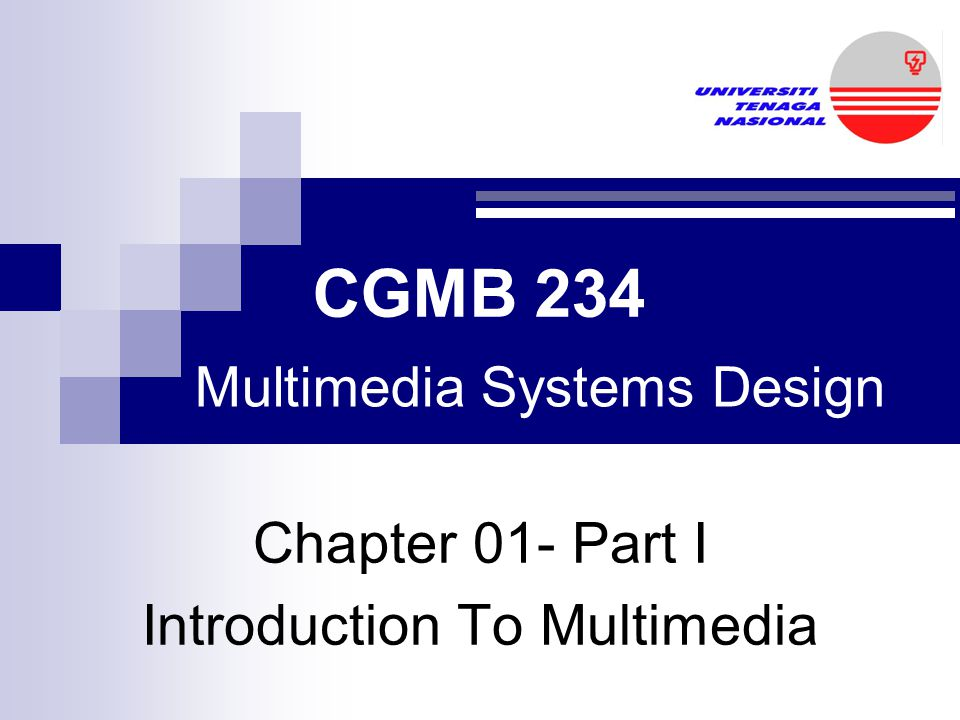 Chapter 01- Part I Introduction To Multimedia CGMB 234 Multimedia Systems Design