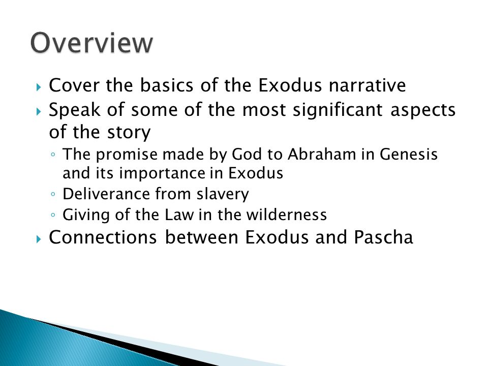  With this in mind, let's examine the three main points I emphasized from Exodus from the perspective of Pascha  The promise of God to Abraham in Genesis ◦ God, through Jesus (the sacrificial lamb), opens up salvation to all humanity ◦ Why.