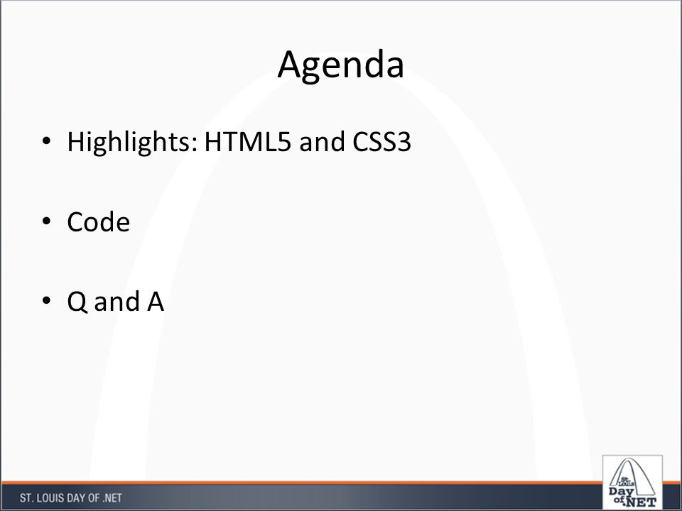 Agenda Highlights: HTML5 and CSS3 Code Q and A