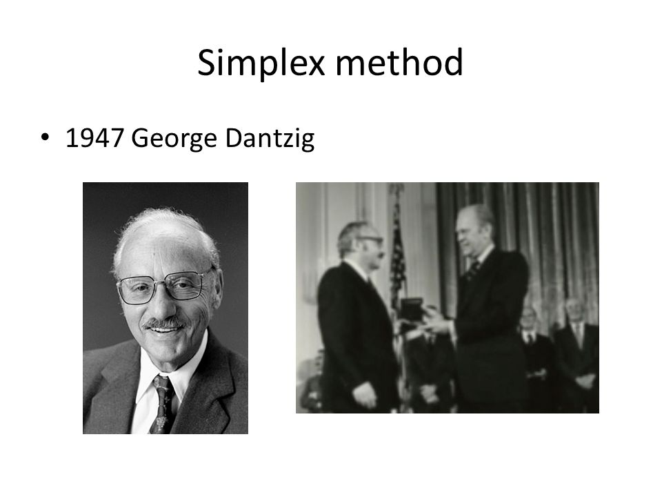 Simplex method 1947 George Dantzig