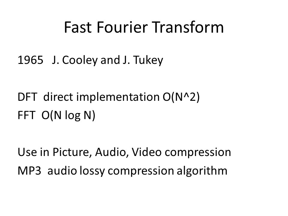 Fast Fourier Transform 1965 J. Cooley and J.