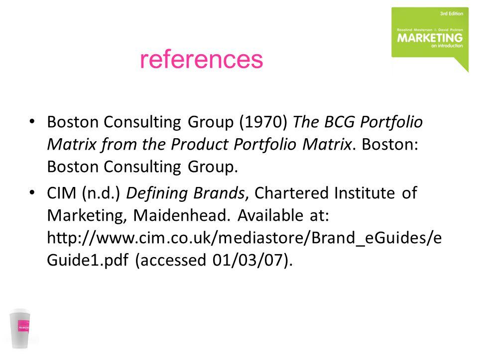 references Boston Consulting Group (1970) The BCG Portfolio Matrix from the Product Portfolio Matrix.