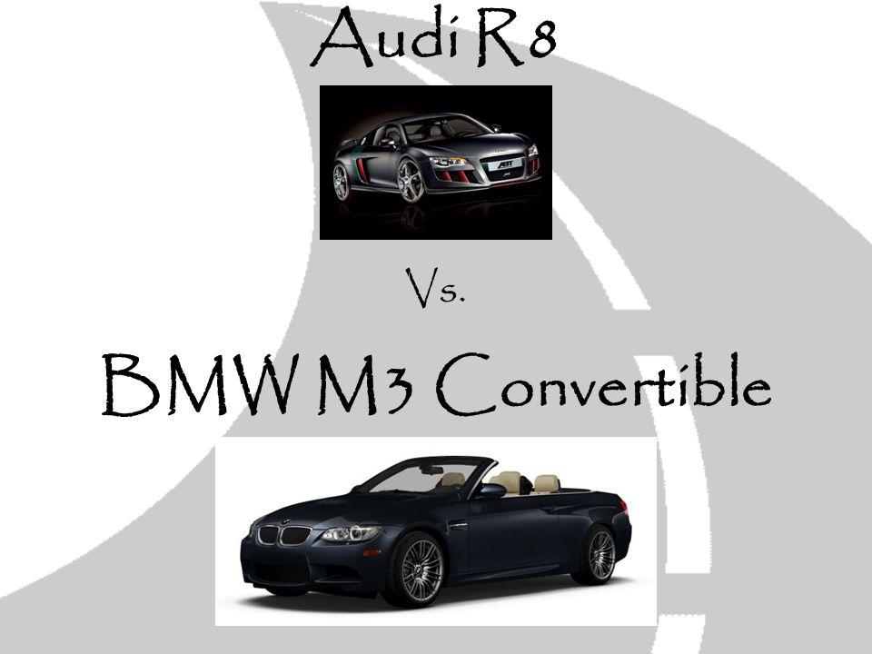 Audi R8 Vs. BMW M3 Convertible