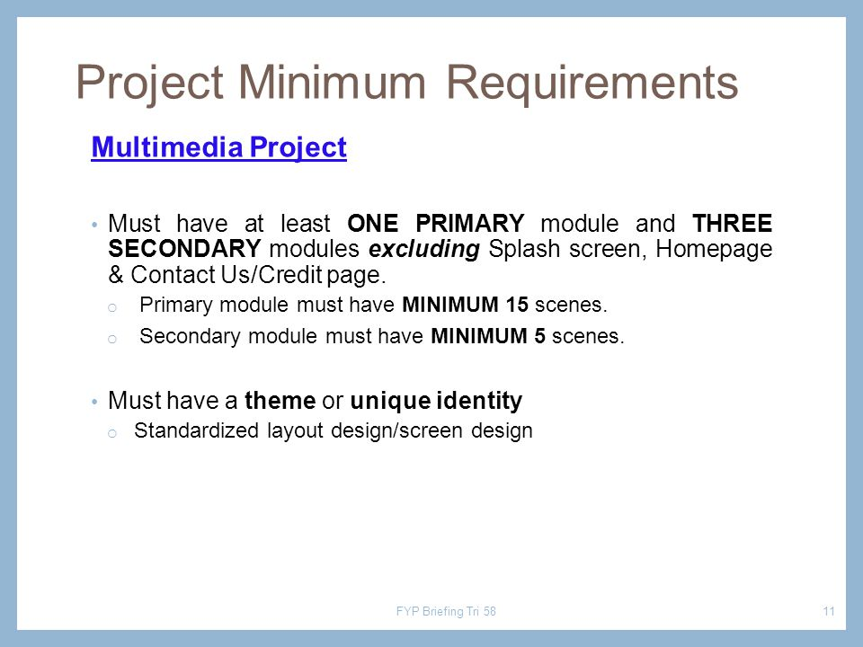 Multimedia Project Must have at least ONE PRIMARY module and THREE SECONDARY modules excluding Splash screen, Homepage & Contact Us/Credit page.