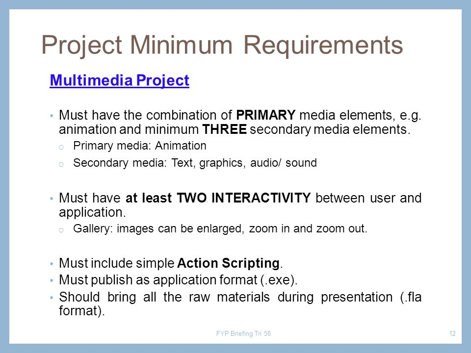 Multimedia Project Must have the combination of PRIMARY media elements, e.g.