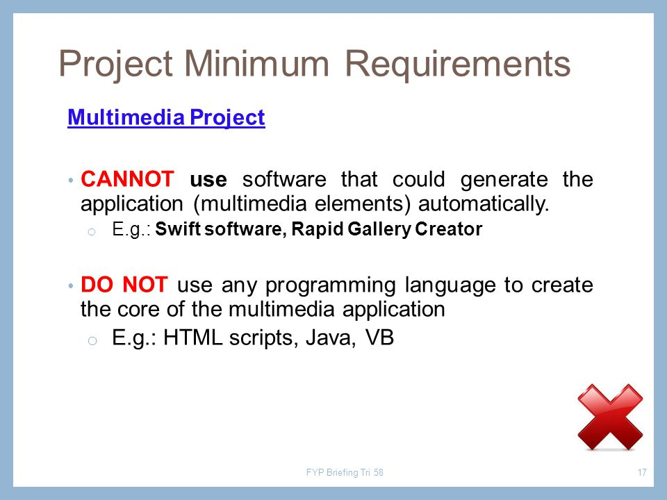 Multimedia Project CANNOT use software that could generate the application (multimedia elements) automatically.