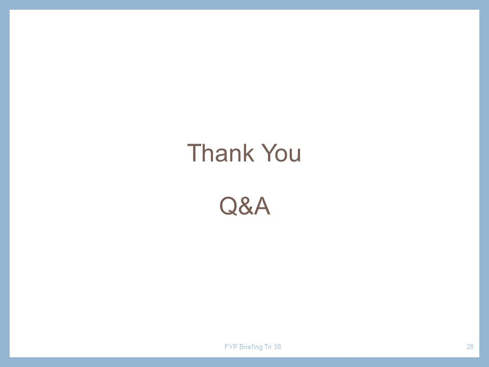 Thank You Q&A FYP Briefing Tri 5828