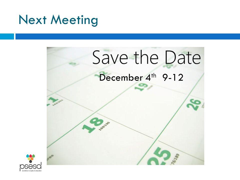 Next Meeting December 4 th 9-12