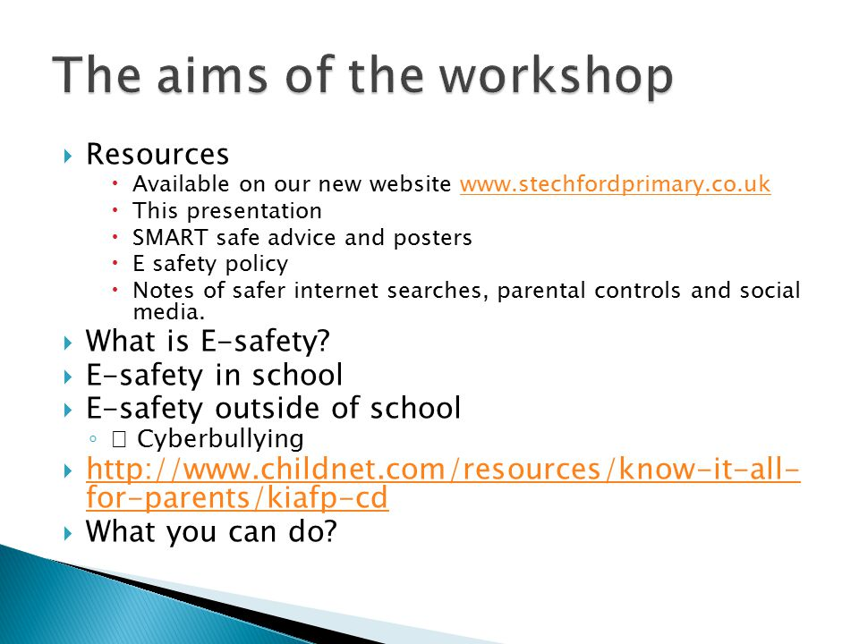  Resources  Available on our new website www.stechfordprimary.co.ukwww.stechfordprimary.co.uk  This presentation  SMART safe advice and posters 