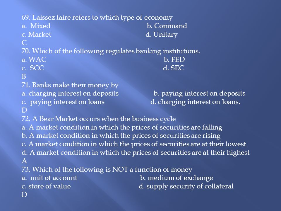 69.Laissez faire refers to which type of economy a.