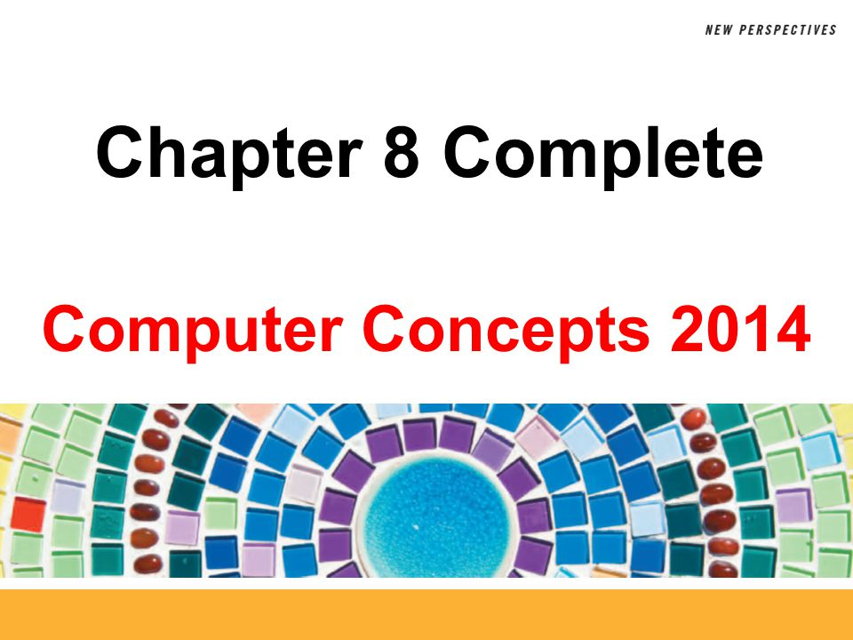 Computer Concepts 2014 Chapter 8 Complete