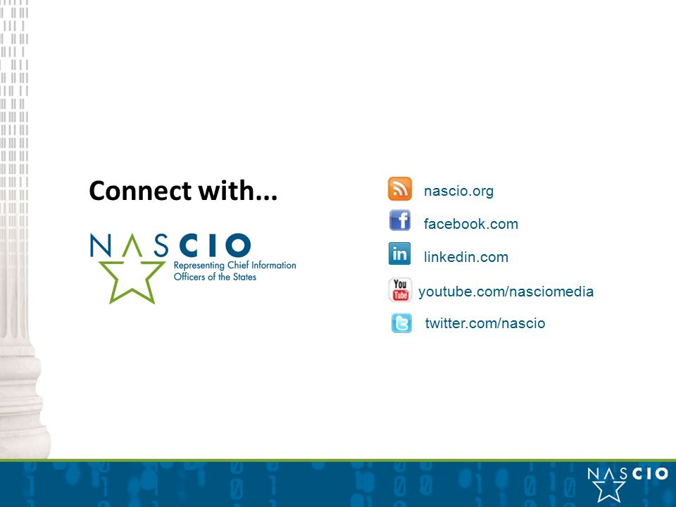 Connect with... youtube.com/nasciomedia linkedin.com facebook.com twitter.com/nascio nascio.org