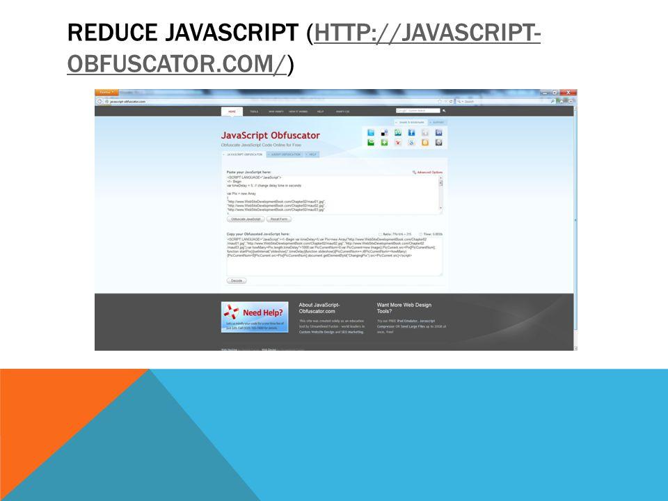 REDUCE JAVASCRIPT (HTTP://JAVASCRIPT- OBFUSCATOR.COM/)HTTP://JAVASCRIPT- OBFUSCATOR.COM/