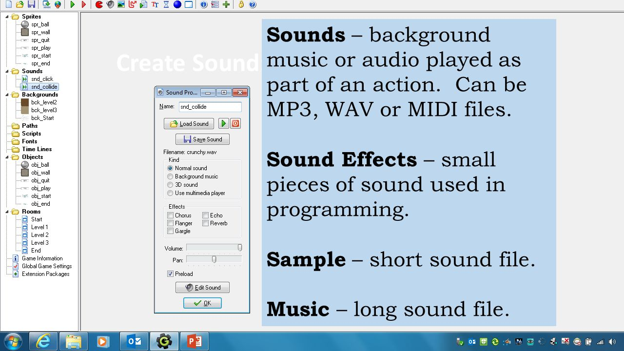 Create Sound: Sounds – background music or audio played as part of an action. Can be MP3, WAV or MIDI files. Sound Effects – small pieces of sound use