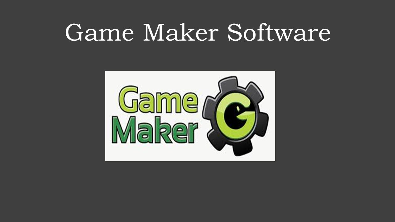 Game Maker Software